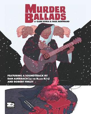 Murder Ballads by Gabe Soria, Paul Reinwand