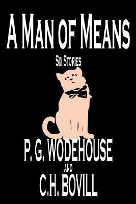 A Man of Means by P.G. Wodehouse, C.H. Bovill