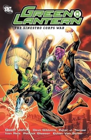Green Lantern: The Sinestro Corps War by Patrick Gleason, Peter J. Tomasi, Geoff Johns, Dave Gibbons, Ivan Reis, Ethan Van Sciver