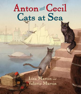 Anton and Cecil: Cats at Sea by Lisa Martin, Valerie Martin
