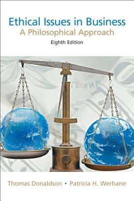 Donaldson: Ethical Issues Busines_p8 by Thomas Donaldson, Patricia Werhane, Joseph Van Zandt