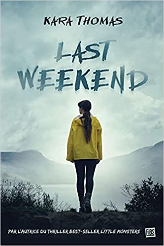 Last Weekend by Kara Thomas