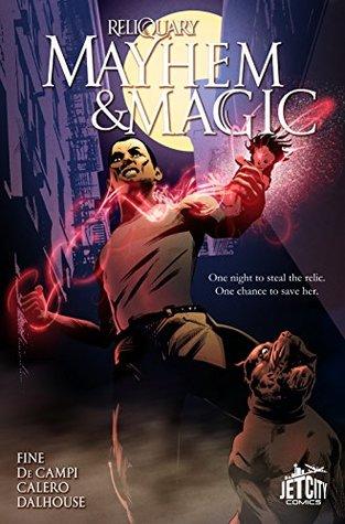 Mayhem and Magic: The Graphic Novel by Alex de Campi, Dennis Calero, Sarah Fine, Andrew Dalhouse