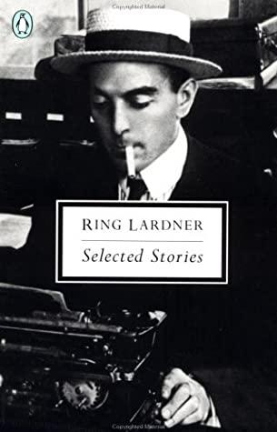 Selected Stories by Jonathan Yardley, Ring Lardner