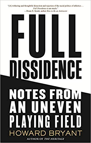 Full Dissidence: Notes from an Uneven Playing Field by Howard Bryant