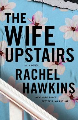 The Wife Upstairs by Rachel Hawkins