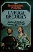 La fuga de Logan by George Clayton Johnson, William F. Nolan