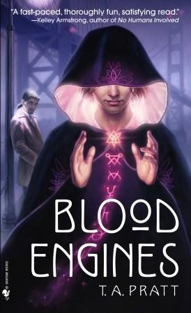 Blood Engines by Tim Pratt, T.A. Pratt