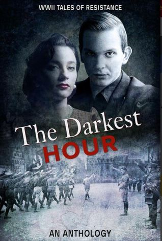 The Darkest Hour by Marion Kummerow, Jean Grainger, Kathryn Gauci, John R. McKay, Mary D. Brooks, Roberta Kagan, Alexa Kang, Ellie Midwood, Ryan Armstrong, Deborah Swift