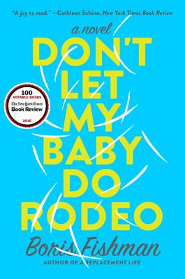 Don't Let My Baby Do Rodeo by Boris Fishman