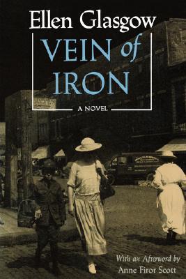 Vein of Iron by Ellen Glasgow, Anne Firor Scott