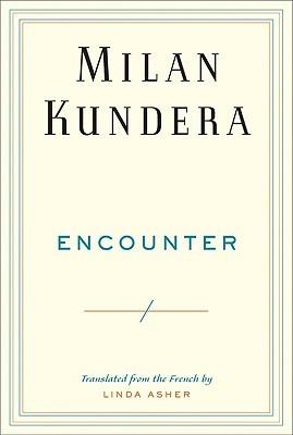 Encounter by Milan Kundera, Linda Asher