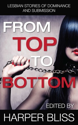 From Top to Bottom by Samantha Luce, Brooke Winters, Robyn Nyx, Janelle Reston, Harper Bliss, Lucy Felthouse, Lise MacTague, Lauren Jade, Leandra Vane, Eden Darry, J. Belle Lamb, Elna Holst, S.E. Hill, Robin Watergrove, Sinclair Sexsmith