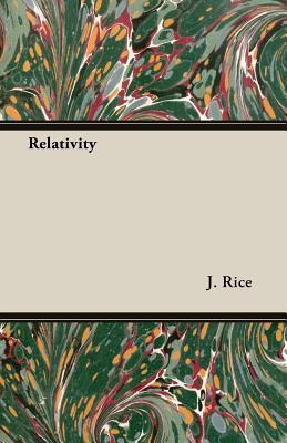 Relativity by J. Rice