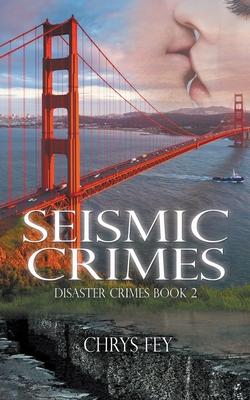 Seismic Crimes by Chrys Fey