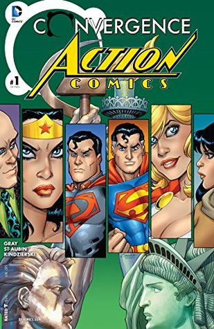Convergence: Action Comics #1 by Claude St. Aubin, Justin Gray