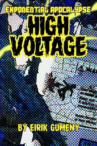High Voltage (Exponential Apocalypse #3) by Eirik Gumeny