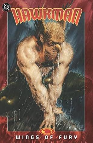 Hawkman: Wings of Fury by Ray Kryssing, Michael Bair, José Luis García-López, Ken Lopez, Geoff Johns, Rags Morales, Bill Oakley, Scot Eaton, John Kalisz