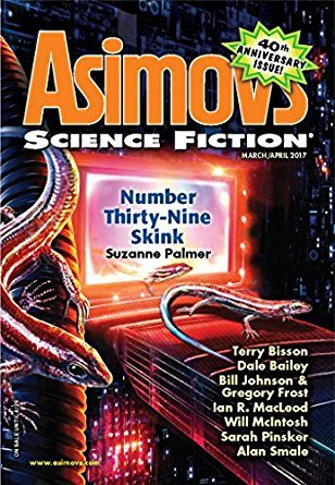 Asimov's Science Fiction, March/April 2017 by Gregory Frost, Suzanne Palmer, Ian Creasey, Sarah Pinsker, Gregory Norman Bossert, Sheila Williams, Andrea M. Pawley, Terry Bisson, Will McIntosh, Dale Bailey, Ian R. McLeod, Rich Larson, Alan Smale, Damien Broderick, Bill Johnson