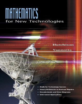 Mathematics for New Technologies by Don Hutchison, Mark Yannotta