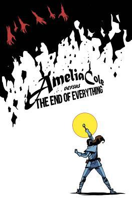 Amelia Cole Versus the End of Everything by Adam P. Knave, D.J. Kirkbride, Nick Brokenshire