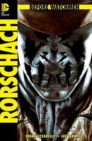 Before Watchmen: Rorschach #1 by John Higgins, Brian Azzarello, Len Wein, Lee Bermejo