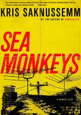 Sea Monkeys: A Memory Book by Kris Saknussemm