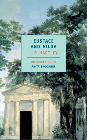 Eustace and Hilda by L.P. Hartley, Anita Brookner