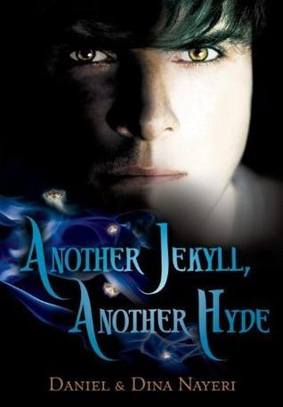 Another Jekyll, Another Hyde by Daniel Nayeri, Dina Nayeri
