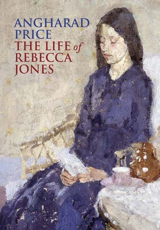 The Life of Rebecca Jones by Lloyd Jones, Angharad Price