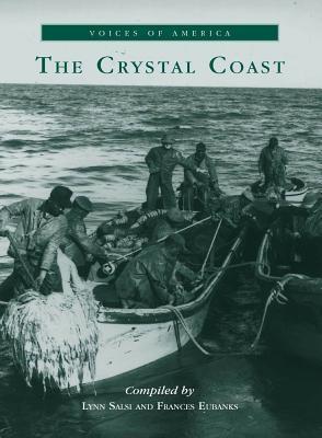 The Crystal Coast (Voices of America) by Lynn Salsi, Frances Eubanks