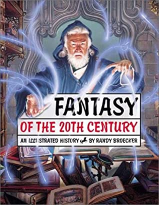 Fantasy of the 20th Century: An Illustrated History by Randy Broecker