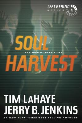 Soul Harvest: The World Takes Sides by Tim LaHaye, Jerry B. Jenkins