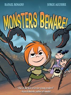 Monsters Beware! by Rafael Rosado, Jorge Aguirre