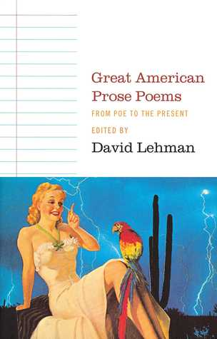 Great American Prose Poems: From Poe to the Present by David Lehman