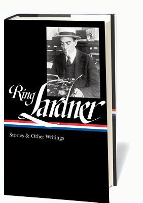Stories & Other Writings by Ring Lardner