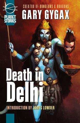 Death in Delhi by Gary Gygax, James Lowder