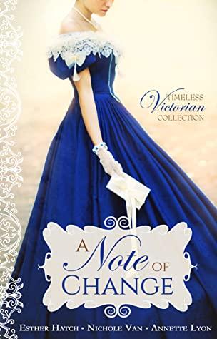 A Note of Change by Nichole Van, Annette Lyon, Esther Hatch