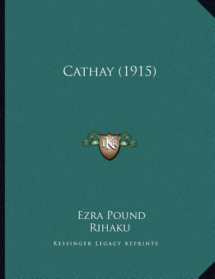 Cathay (1915) by Li Bai, Ezra Pound, Ernest Fenollosa