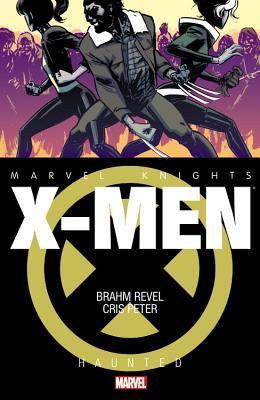 Marvel Knights: X-Men: Haunted by Brahm Revel, Cris Peter