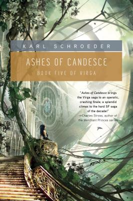 Ashes of Candesce: Book Five of Virga by Karl Schroeder