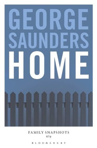 Home: Family Snapshots by George Saunders