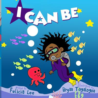 I Can Be by Felicia Lee