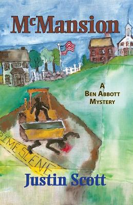 McMansion: A Ben Abbott Mystery by Justin Scott