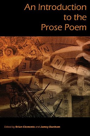 An Introduction to the Prose Poem by Jamey Dunham, Brian Clements