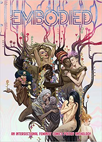 Embodied: An Intersectional Feminist Comics Poetry Anthology by Wendy Chin-Tanner, Tyler Chin-Tanner