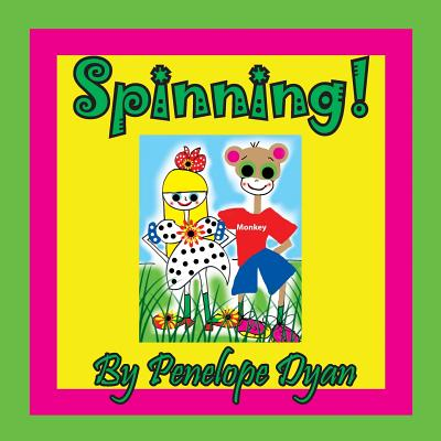 Spinning! by Penelope Dyan