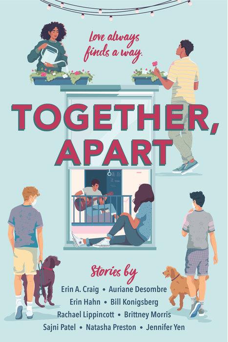 Together, Apart by Auriane Desombre, Jennifer Yen, Sajni Patel, Brittney Morris, Erin A. Craig, Natasha Preston, Rachael Lippincott, Bill Konigsberg, Erin Hahn