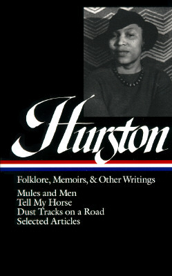 Folklore, Memoirs, and Other Writings by Cheryl A. Wall, Zora Neale Hurston