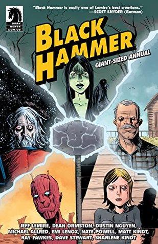 Black Hammer Giant-Sized Annual by Dustin Nguyen, Nate Powell, Ray Fawkes, Jeff Lemire, Dave Stewart, Emi Lenox, Matt Kindt
